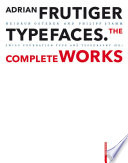 Adrian Frutiger – Typefaces The Complete Works