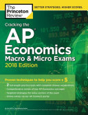 Cracking the AP Economics Macro and Micro Exams  2018 Edition