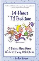 14 Hours  Til Bedtime