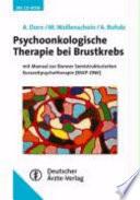 Psychoonkologische Therapie bei Brustkrebs mit Manual zur Bonner Semistrukturierten Kurzzeitpsychotherapie (BSKP-ONK) ; mit 6 Vorbereitungsbögen auf CD-ROM