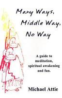 Many Ways  Middle Way  No Way