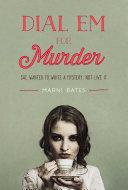 Dial Em for Murder Halfway Decent Romance Novel When A