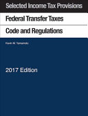 Selected Income Tax Sections  Federal Transfer Taxes  Code and Regulations