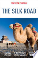 Insight Guides Silk Road Guide To One Of The World S Ultimate Travel