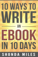 10 Ways to Write an Ebook in 10 Days