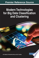 Modern Technologies For Big Data Classification And Clustering : applications and communication devices. it is necessary...