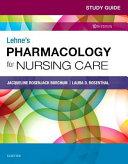 Study Guide for Lehne s Pharmacology for Nursing Care
