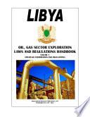Libya Oil and Gas Exploration Laws and Regulation Handbook