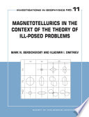 Magnetotellurics in the Context of the Theory of Ill posed Problems