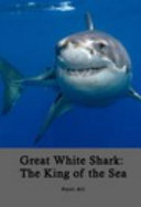 Great White Shark The King Of The Sea