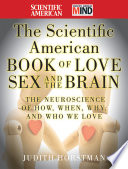 The Scientific American Book of Love  Sex and the Brain