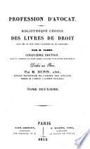 Biblioth  que choisie des livres de droit  qui  l est le plus utile da  cqu  rir et de conna  tre  par M  Camus  5    d   rev  et augm  du  n grand nombre da  rticles et de notices biographiques