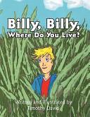 Billy, Billy, Where Do You Live?