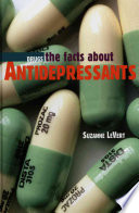 The Facts About Antidepressants : by publisher....