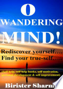 O Wandering Mind Rediscover Yourself Find Your True Self