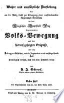Wahre und ausführliche Darstellung der am 11. März 1848 zur Erlangung einer constitutionellen Regierungs-Verfassung in der Königlichen Hauptstadt Prag begonnenen Volks-Bewegung und der hierauf gefolgten Ereignisse als ein Beitrag zur Geschichte, und ein Andenken an die verhängnißvolle Zeit chronologisch verfaßt, auch mit allen Urkunden belegt