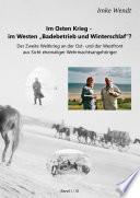 """Im Osten Krieg - im Westen """"Badebetrieb und Winterschlaf""""? Band 1/3"""