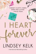 I Heart Forever (I Heart Series, Book 7)
