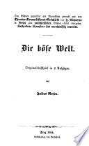 Die b  se Welt  Original Lustspiel in 2 Aufz  von Julius Rosen  pseud