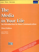 The Media in Your Life: An Introduction to Mass Communication, 3/e