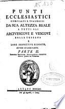 Punti ecclesiastici compilati e trasmessi da Sua Altezza reale a tutti gli Arcivescovi e Vescovi della Toscana e loro respettive risposte