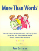 More Than Words: A Parent's Guide to Building Interaction and Language Skills for Children with Autism Spectrum Disorder Or Social Communication Difficulties