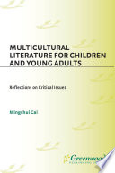 Multicultural Literature for Children and Young Adults: Reflections on Critical Issues