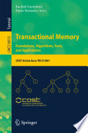 Transactional Memory  Foundations  Algorithms  Tools  and Applications