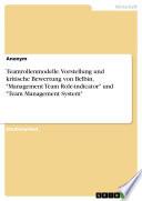 """Teamrollenmodelle. Vorstellung und kritische Bewertung von Belbin, """"Management Team Role-indicator"""" und """"Team Management System"""""""