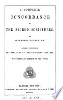 A Complete Concordance To The Sacred Scriptures Slightly Condensed