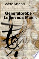 Generalprobe - Leben aus Musik
