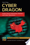 Cyber Dragon  Inside China s Information Warfare and Cyber Operations