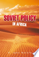 Soviet Policy In Africa : soviet policy in africa offers a critical analysis...