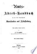 Amts- und Adreß-Handbuch für den k. bayer. Regierungsbezirk Unterfranken und Aschaffenburg