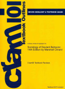 Outlines and Highlights for Sociology of Deviant Behavior, 14th Edition by Marshall Clinard, Isbn