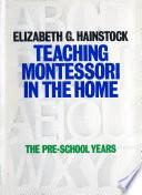 Teaching Montessori In the Home
