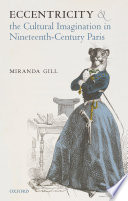 Eccentricity and the Cultural Imagination in Nineteenth Century Paris