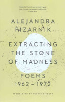 Extracting the Stone of Madness: Poems, 1962-1972