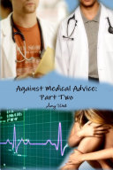Against Medical Advice Part Two