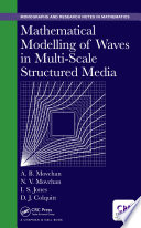 Mathematical Modelling of Waves in Multi Scale Structured Media