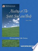 Healing of the Spirit  Soul and Body Workbook