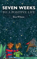 Seven Weeks to a Positive Life