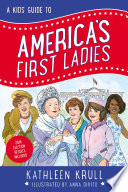 A Kids  Guide to America s First Ladies