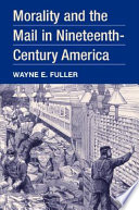 Morality and the Mail in Nineteenth century America