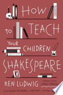 How to Teach Your Children Shakespeare Book PDF
