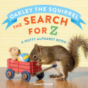 Oakley the Squirrel: The Search for Z