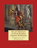 Sea of Monsters by Rick Riordan Student Workbook