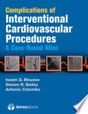 Complications of Interventional Cardiovascular Procedures