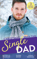 Christmas With The Single Dad: The Nanny Who Saved Christmas / Kisses On Her Christmas List / The Doctor's Christmas Bride (Mills & Boon M&B) : ...