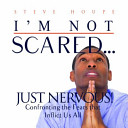 I m Not Scared    Just Nervous